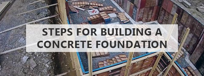 Steps For Building a Concrete Foundation
